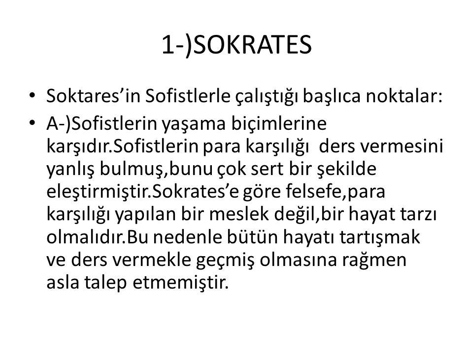 1-)SOKRATES Soktares'in Sofistlerle çalıştığı başlıca noktalar: