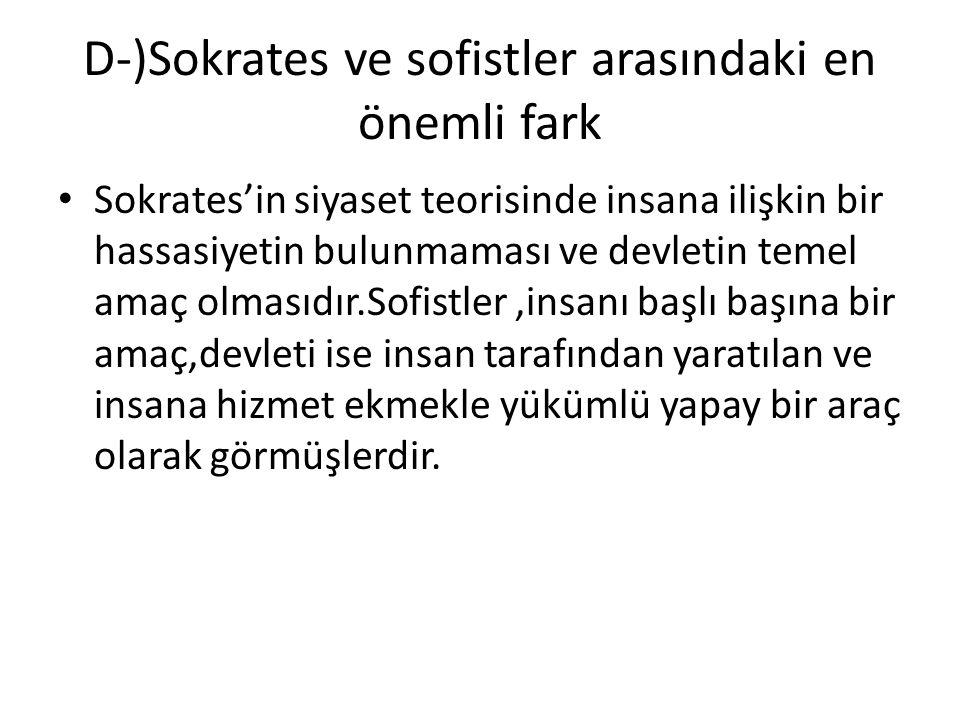 D-)Sokrates ve sofistler arasındaki en önemli fark