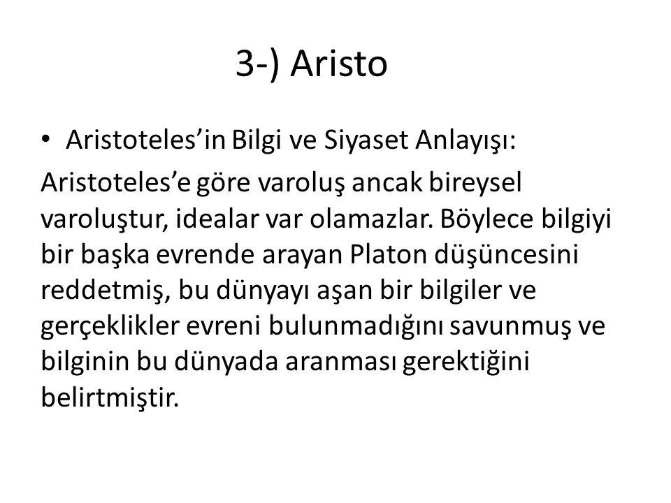 3-) Aristo Aristoteles'in Bilgi ve Siyaset Anlayışı:
