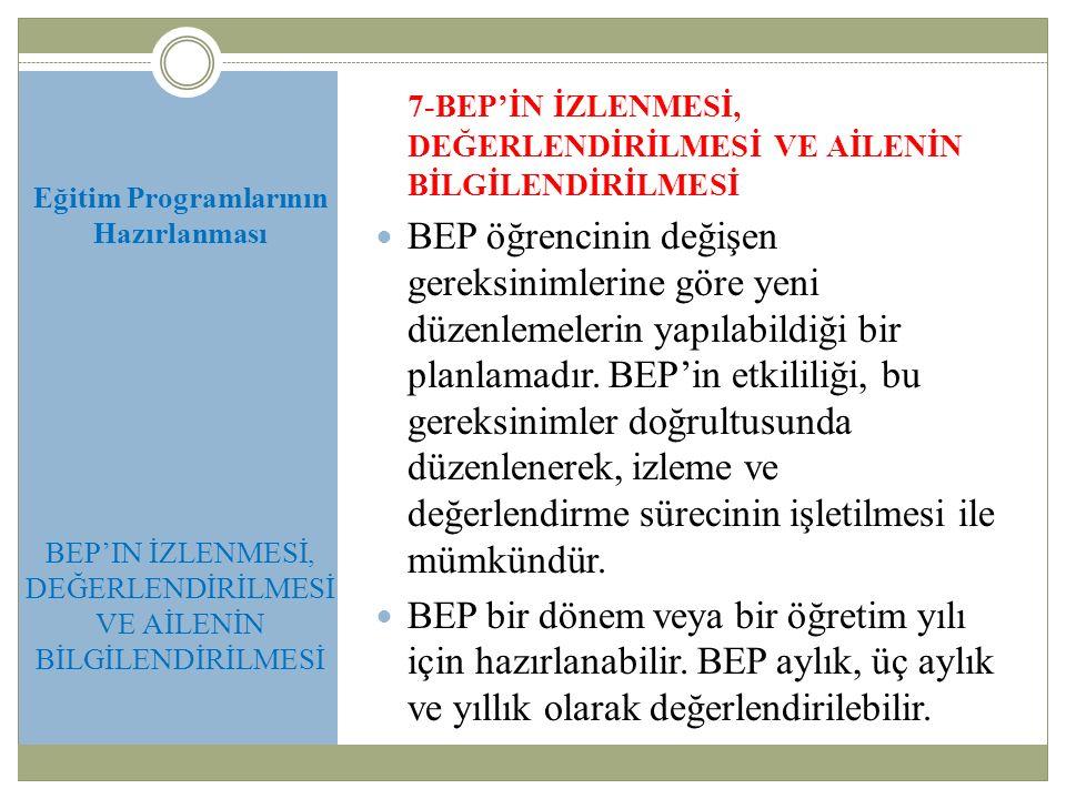 7-BEP'İN İZLENMESİ, DEĞERLENDİRİLMESİ VE AİLENİN BİLGİLENDİRİLMESİ