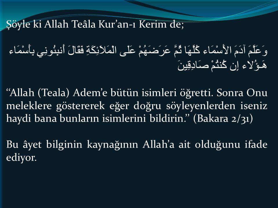 Şöyle ki Allah Teâla Kur'an-ı Kerim de;