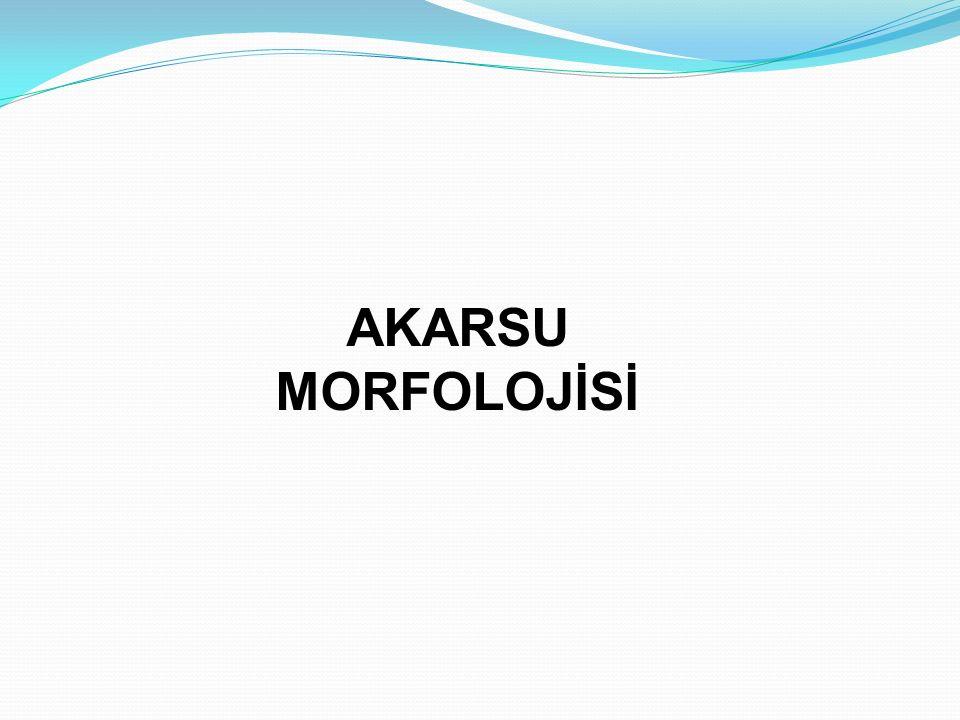 AKARSU MORFOLOJİSİ