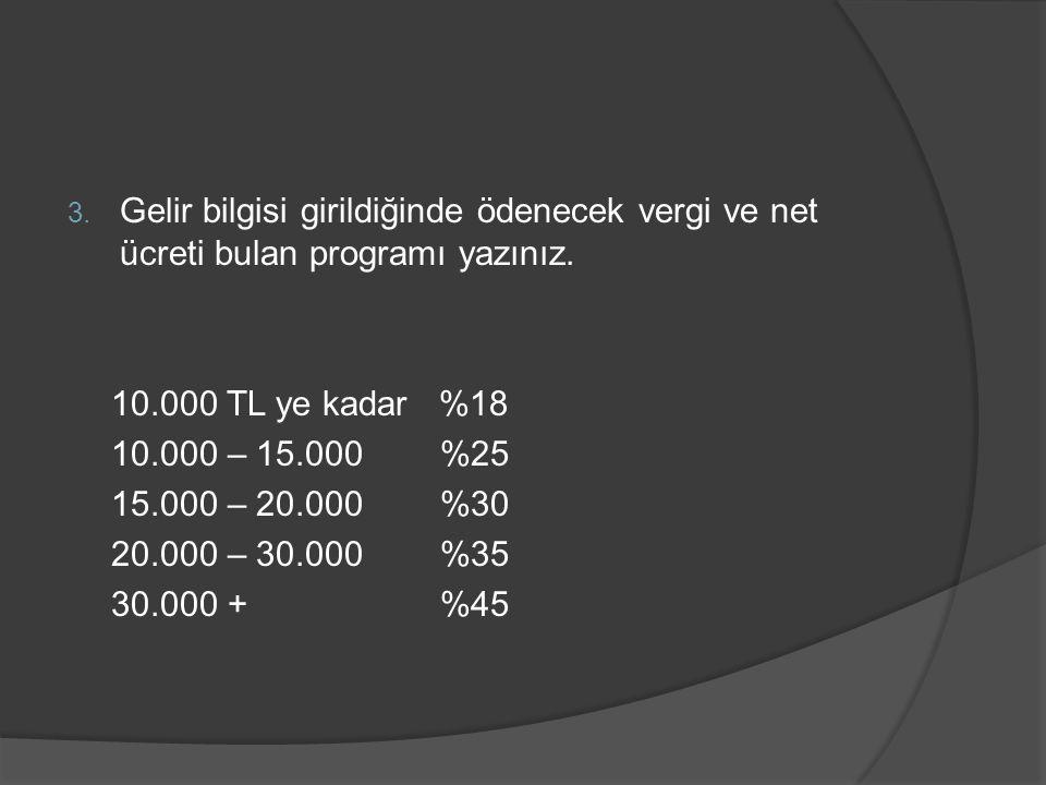 Gelir bilgisi girildiğinde ödenecek vergi ve net ücreti bulan programı yazınız.