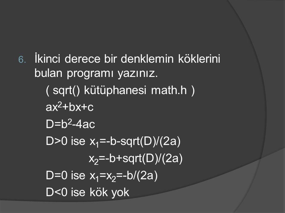 İkinci derece bir denklemin köklerini bulan programı yazınız.