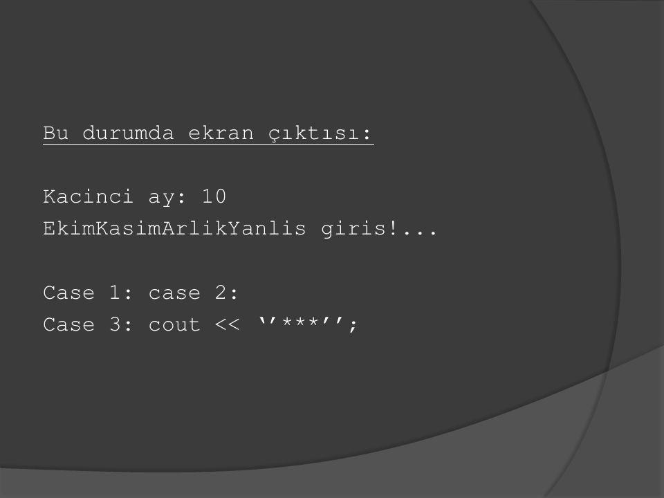 Bu durumda ekran çıktısı: Kacinci ay: 10 EkimKasimArlikYanlis giris