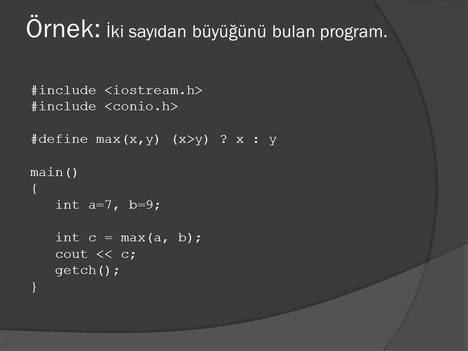 Örnek: İki sayıdan büyüğünü bulan program.