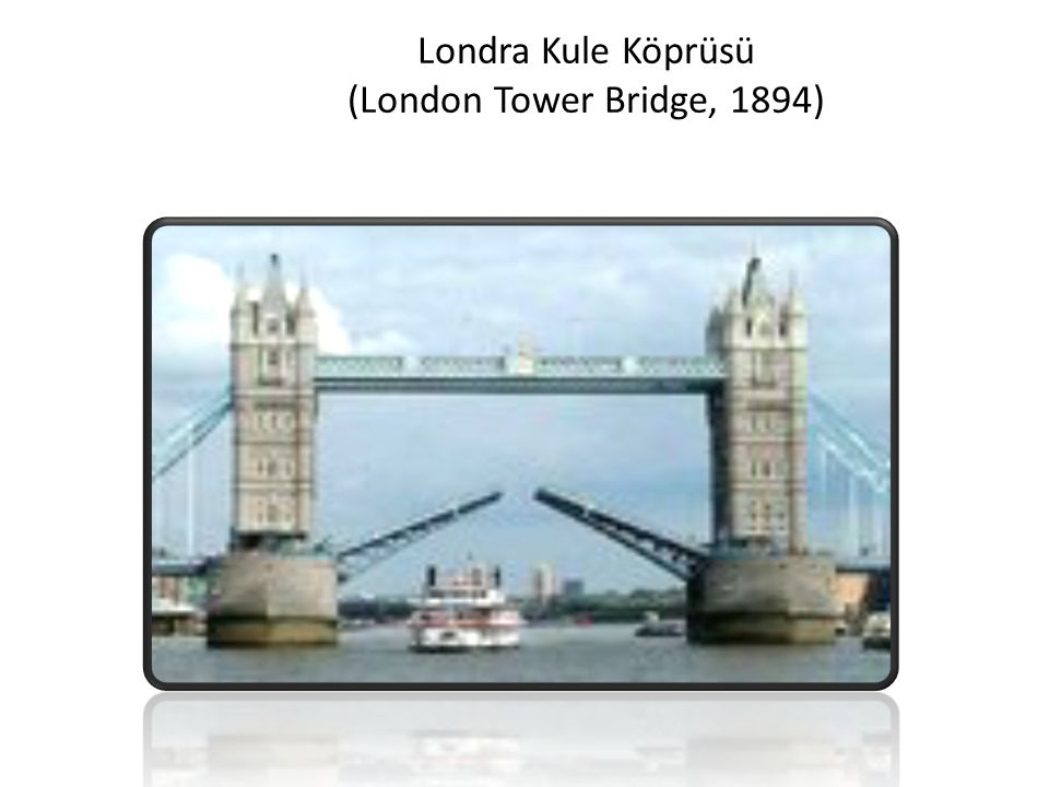 Londra Kule Köprüsü (London Tower Bridge, 1894)