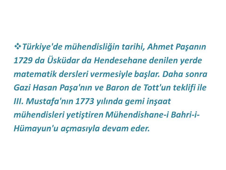 Türkiye de mühendisliğin tarihi, Ahmet Paşanın