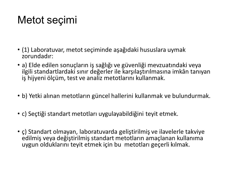 Metot seçimi (1) Laboratuvar, metot seçiminde aşağıdaki hususlara uymak zorundadır: