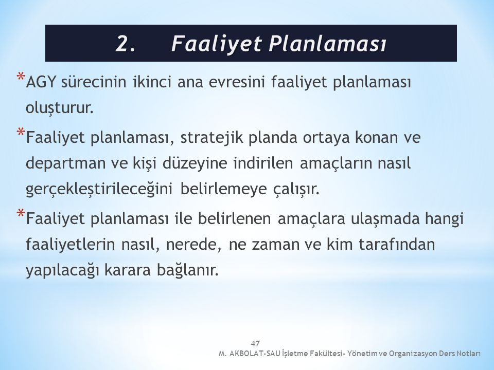 2. Faaliyet Planlaması AGY sürecinin ikinci ana evresini faaliyet planlaması oluşturur.