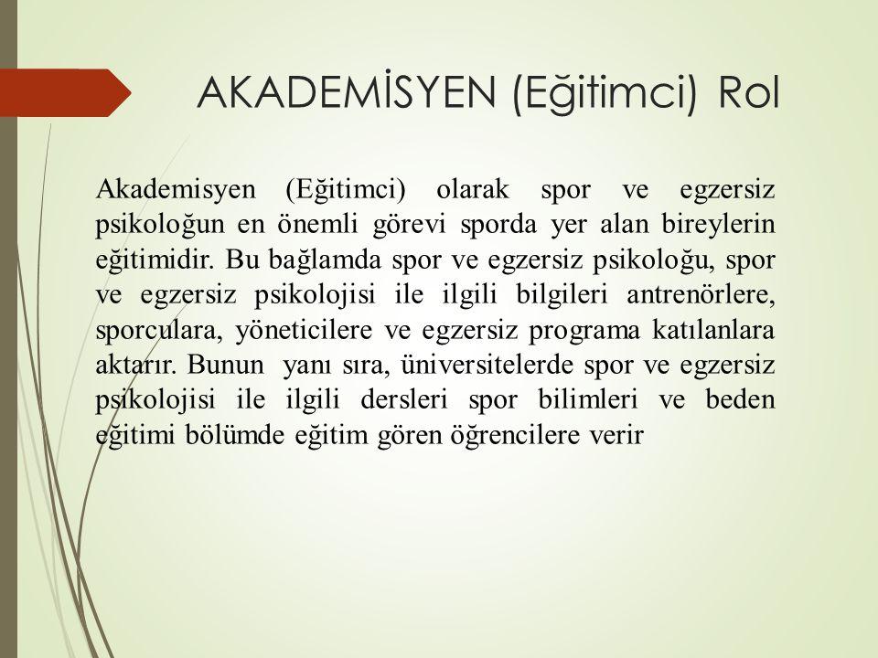 AKADEMİSYEN (Eğitimci) Rol