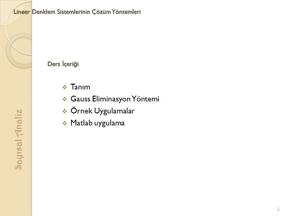 Sayısal Analiz Tanım Gauss Eliminasyon Yöntemi Örnek Uygulamalar