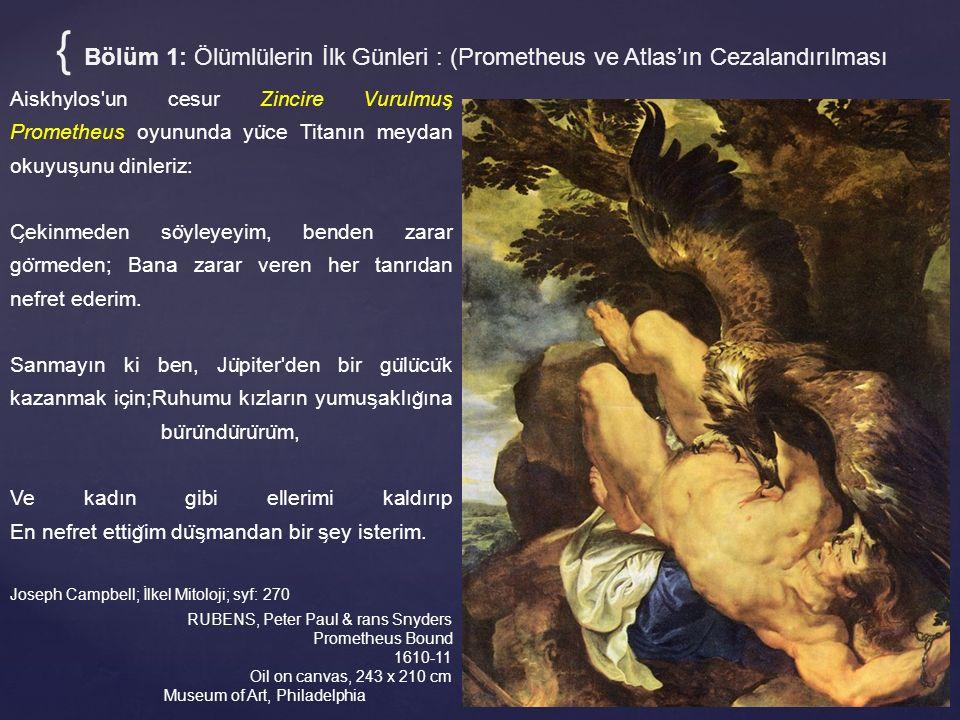 { Bölüm 1: Ölümlülerin İlk Günleri : (Prometheus ve Atlas'ın Cezalandırılması
