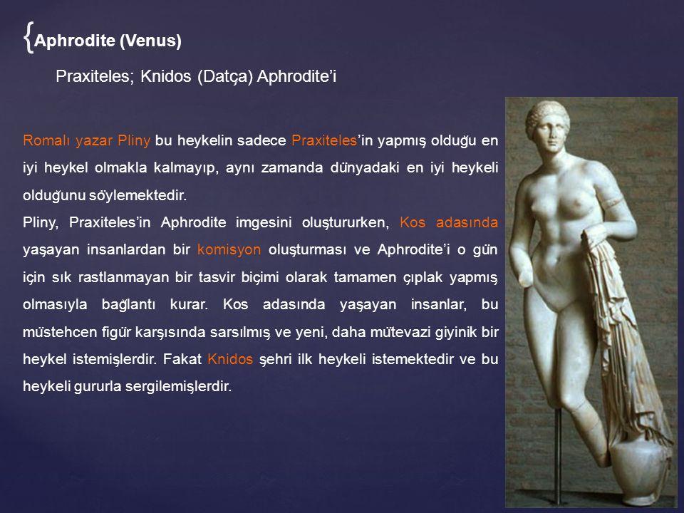 {Aphrodite (Venus) Praxiteles; Knidos (Datça) Aphrodite'i