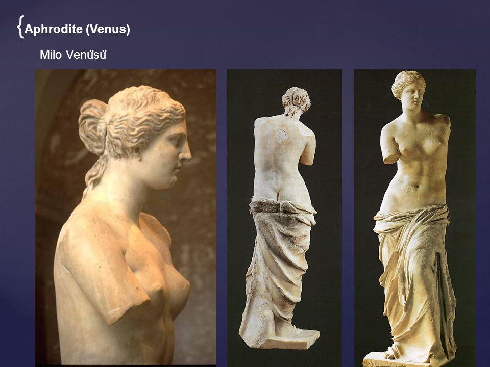 {Aphrodite (Venus) Milo Venüsü