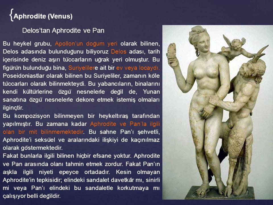 {Aphrodite (Venus) Delos'tan Aphrodite ve Pan