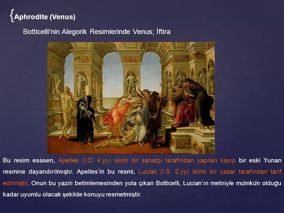 {Aphrodite (Venus) Botticelli nin Alegorik Resimlerinde Venus; İftira