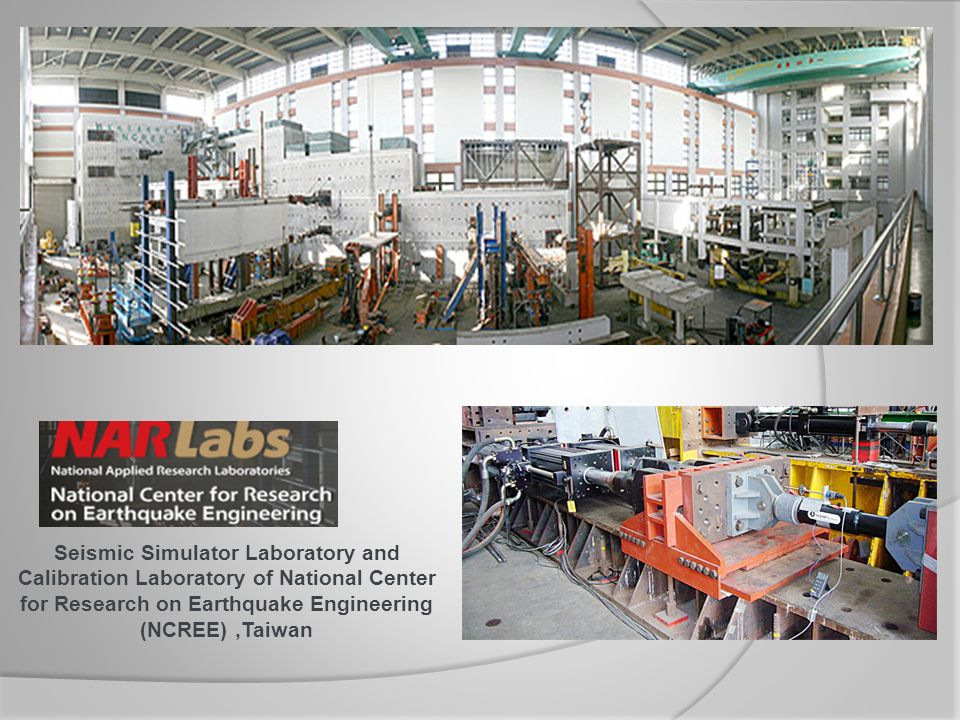 Seismic Simulator Laboratory and Calibration Laboratory of National Center for Research on Earthquake Engineering (NCREE) ,Taiwan