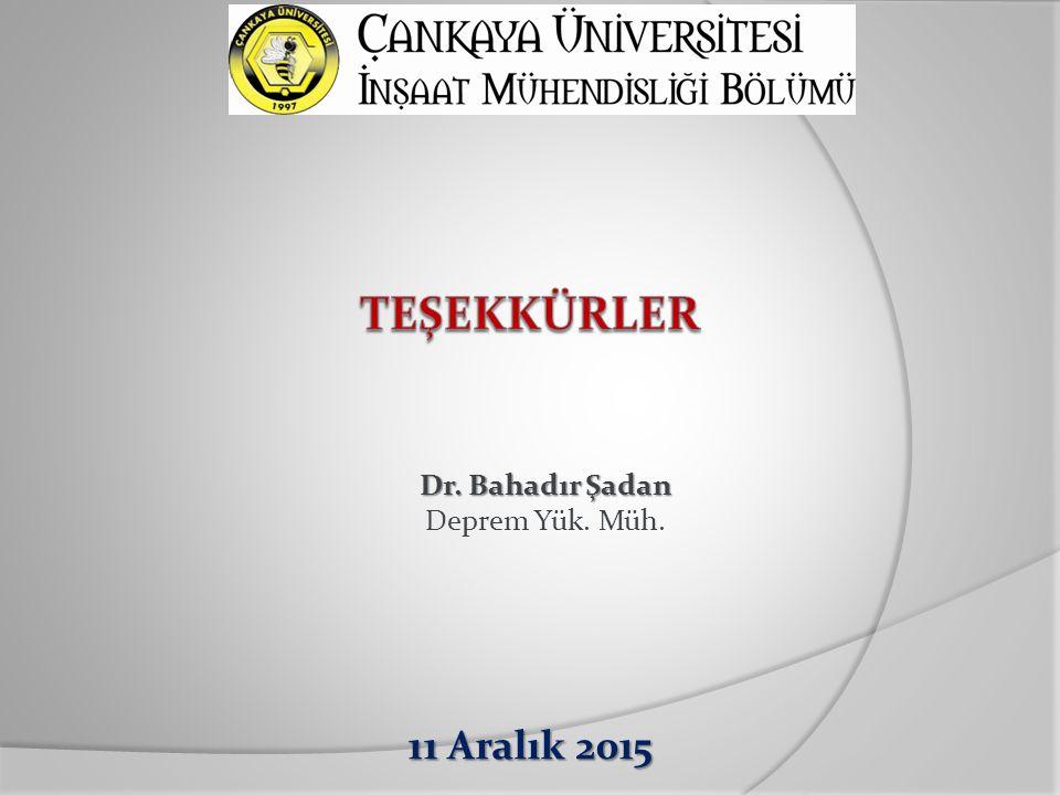 Dr. Bahadır Şadan Deprem Yük. Müh.