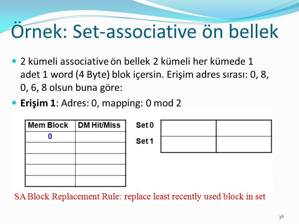 Örnek: Set-associative ön bellek