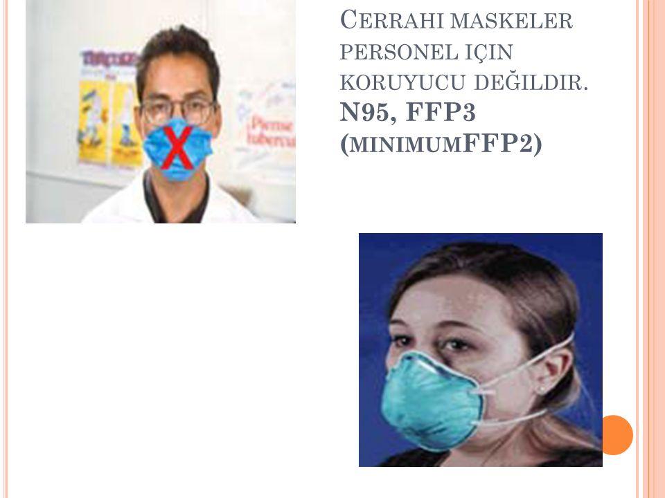Cerrahi maskeler personel için koruyucu değildir