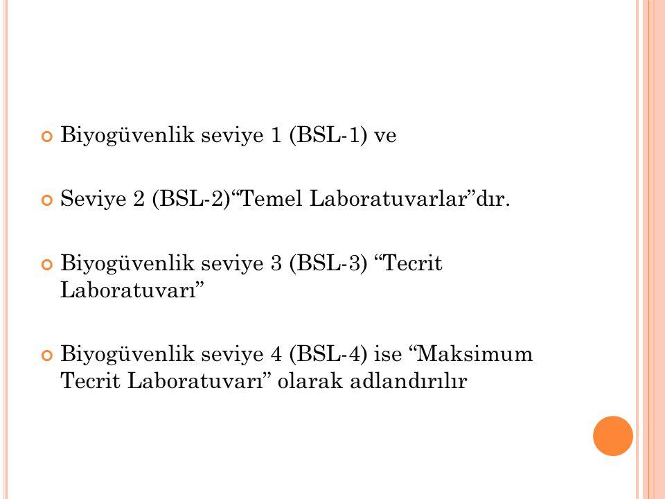 Biyogüvenlik seviye 1 (BSL-1) ve