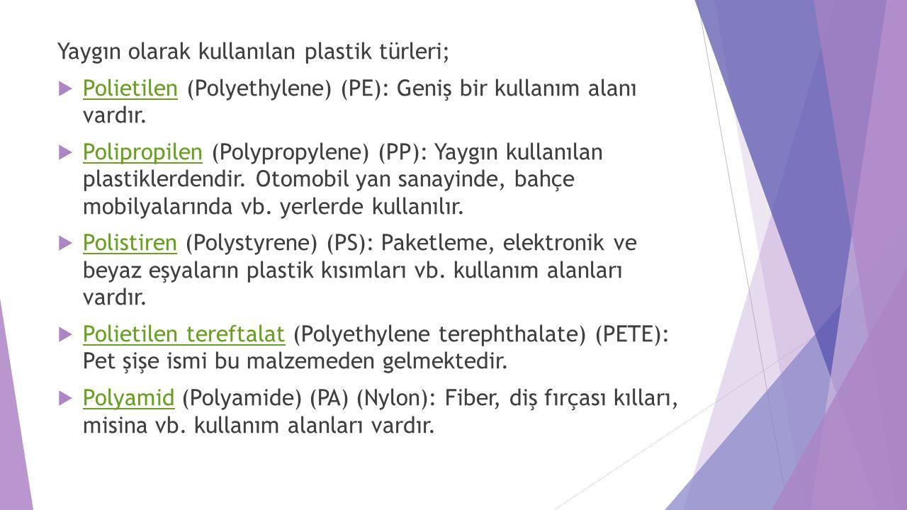 Yaygın olarak kullanılan plastik türleri;