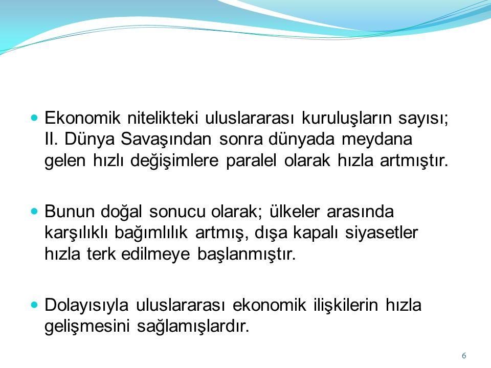 Ekonomik nitelikteki uluslararası kuruluşların sayısı; II
