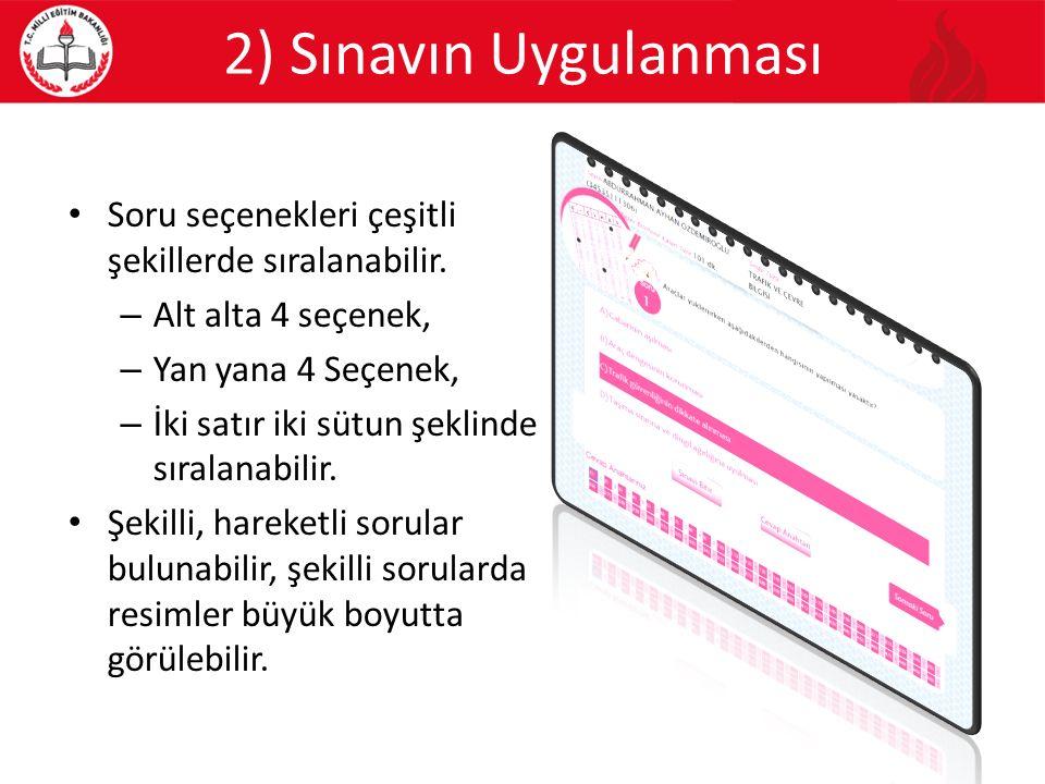 2) Sınavın Uygulanması Soru seçenekleri çeşitli şekillerde sıralanabilir. Alt alta 4 seçenek, Yan yana 4 Seçenek,