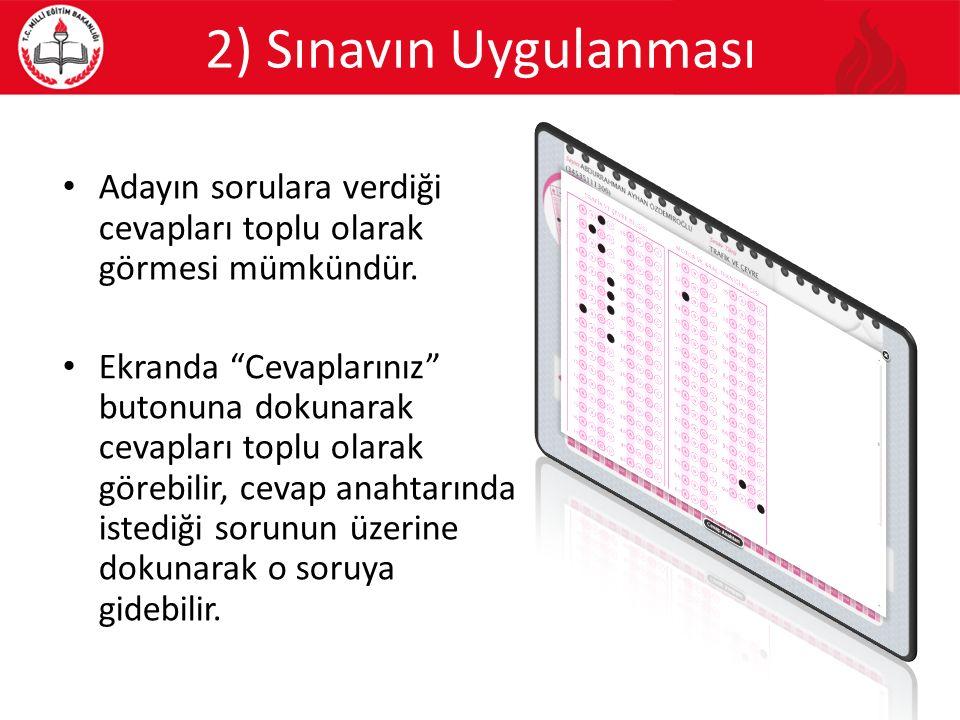 2) Sınavın Uygulanması Adayın sorulara verdiği cevapları toplu olarak görmesi mümkündür.