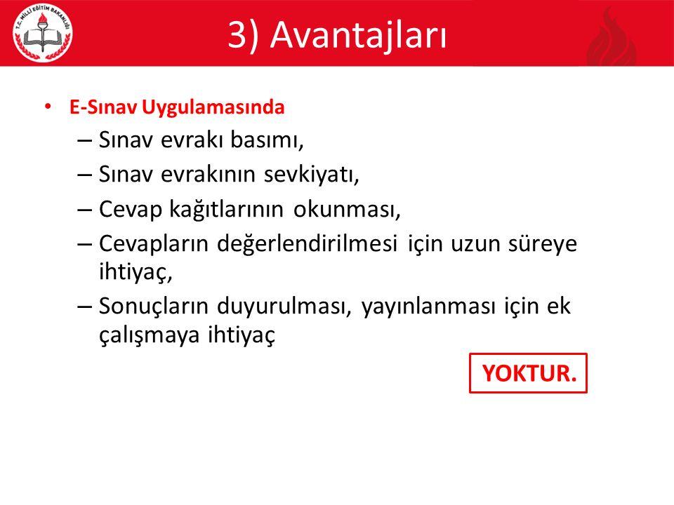 3) Avantajları Sınav evrakı basımı, Sınav evrakının sevkiyatı,