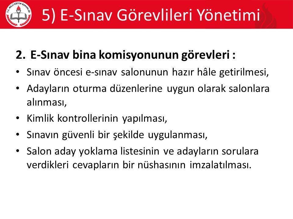5) E-Sınav Görevlileri Yönetimi