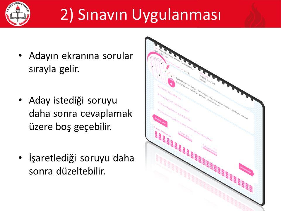 2) Sınavın Uygulanması Adayın ekranına sorular sırayla gelir.