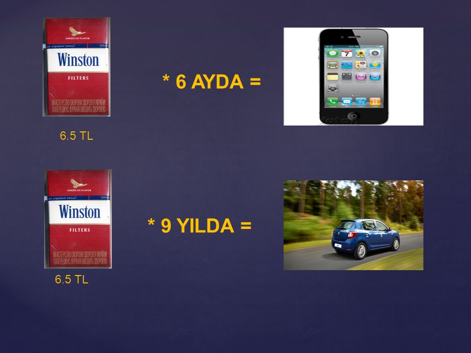 * 6 AYDA = 6.5 TL * 9 YILDA = 6.5 TL