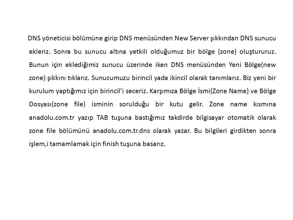 DNS yöneticisi bölümüne girip DNS menüsünden New Server şıkkından DNS sunucu ekleriz.