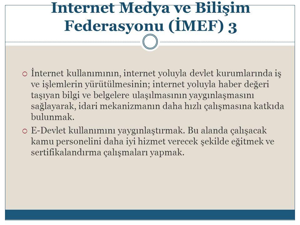 Internet Medya ve Bilişim Federasyonu (İMEF) 3