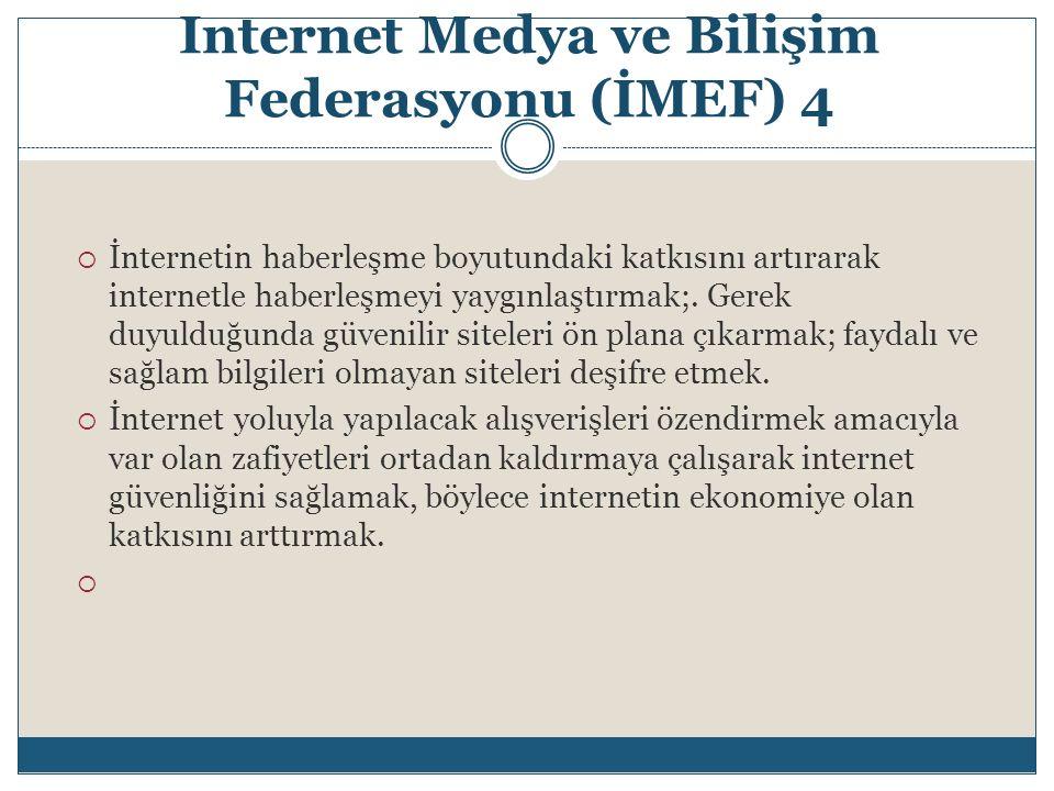 Internet Medya ve Bilişim Federasyonu (İMEF) 4