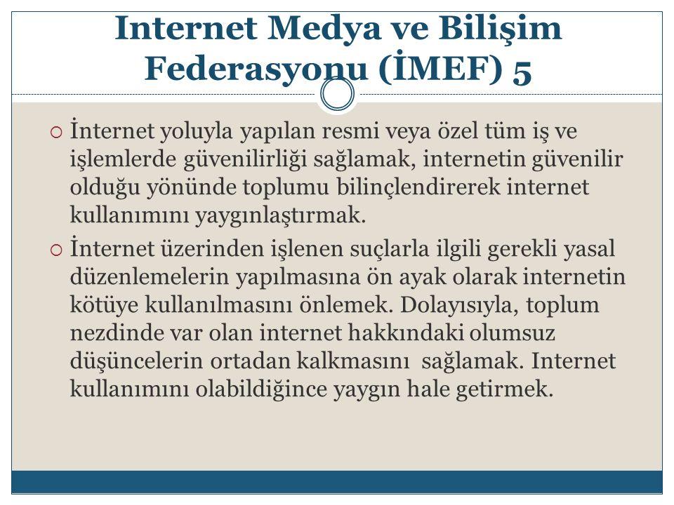 Internet Medya ve Bilişim Federasyonu (İMEF) 5