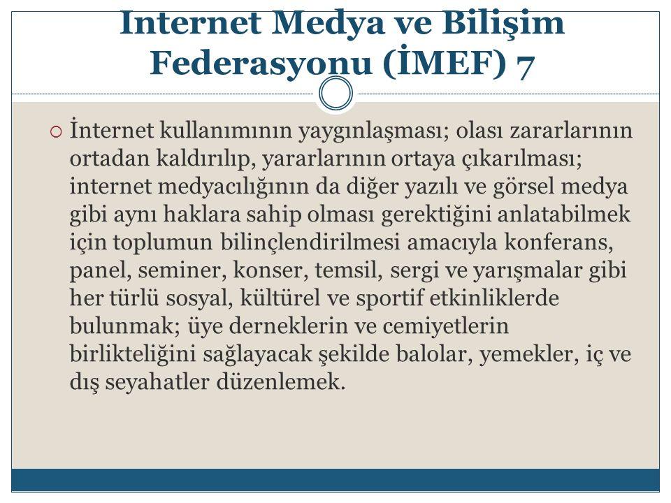Internet Medya ve Bilişim Federasyonu (İMEF) 7
