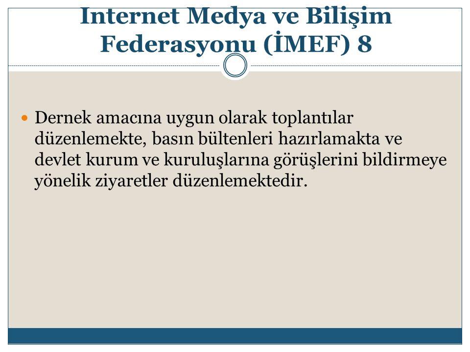 Internet Medya ve Bilişim Federasyonu (İMEF) 8