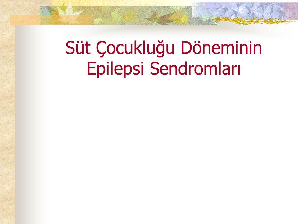 Süt Çocukluğu Döneminin Epilepsi Sendromları