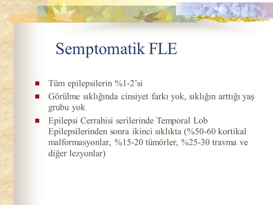 Semptomatik FLE Tüm epilepsilerin %1-2'si