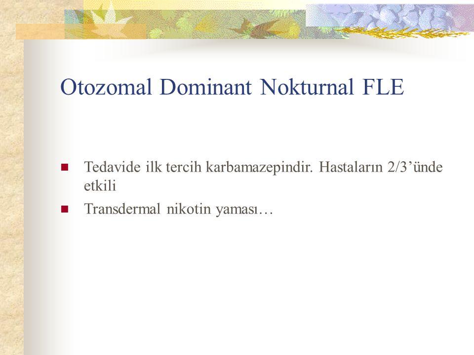 Otozomal Dominant Nokturnal FLE