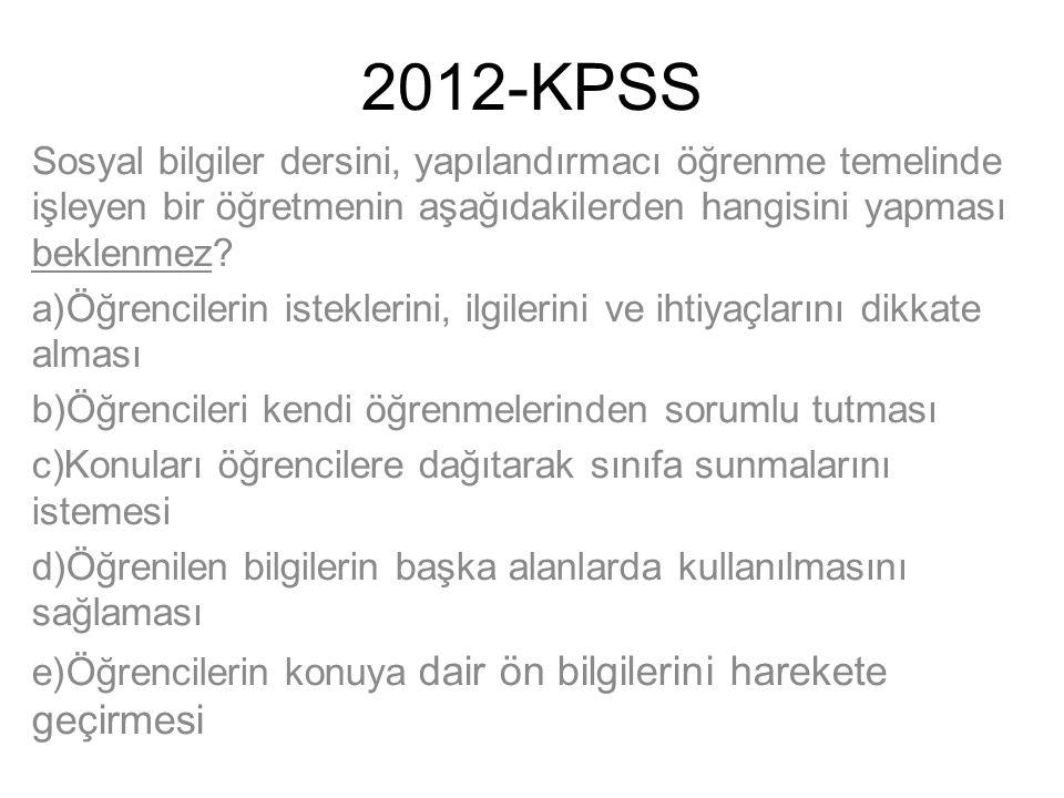 2012-KPSS Sosyal bilgiler dersini, yapılandırmacı öğrenme temelinde işleyen bir öğretmenin aşağıdakilerden hangisini yapması beklenmez