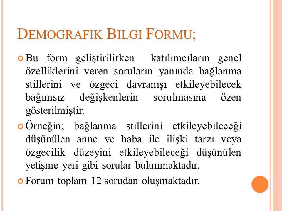 Demografik Bilgi Formu;