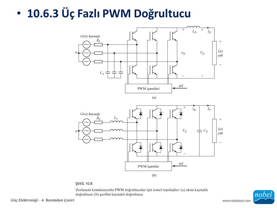 10.6.3 Üç Fazlı PWM Doğrultucu