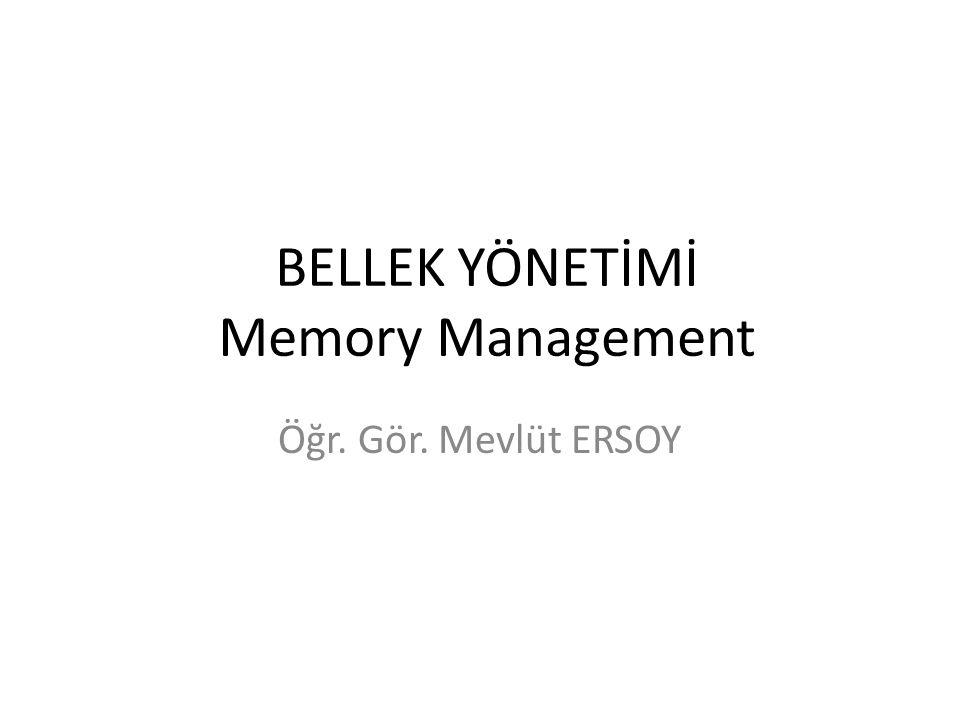 BELLEK YÖNETİMİ Memory Management
