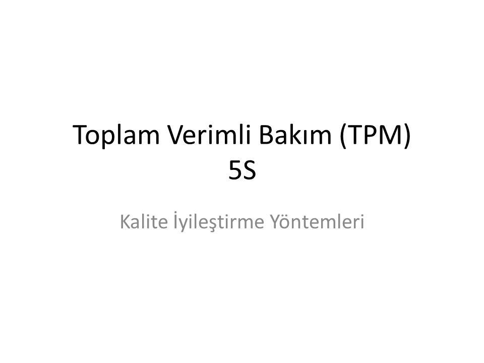 Toplam Verimli Bakım (TPM) 5S