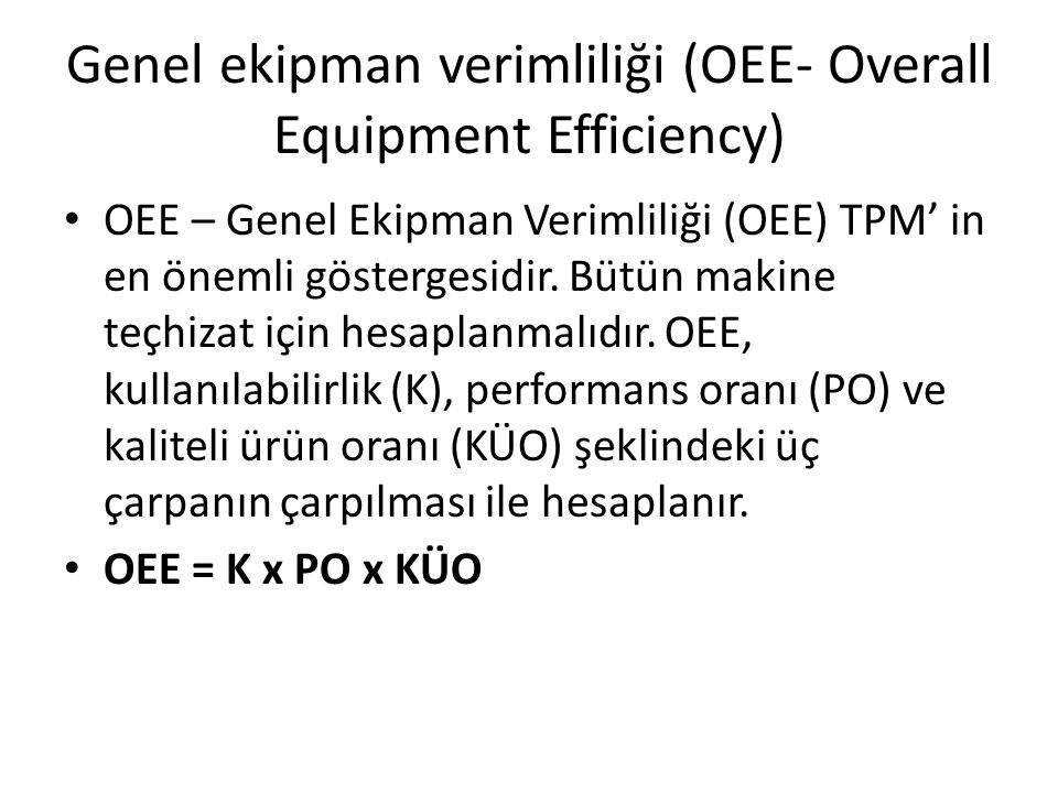 Genel ekipman verimliliği (OEE- Overall Equipment Efficiency)