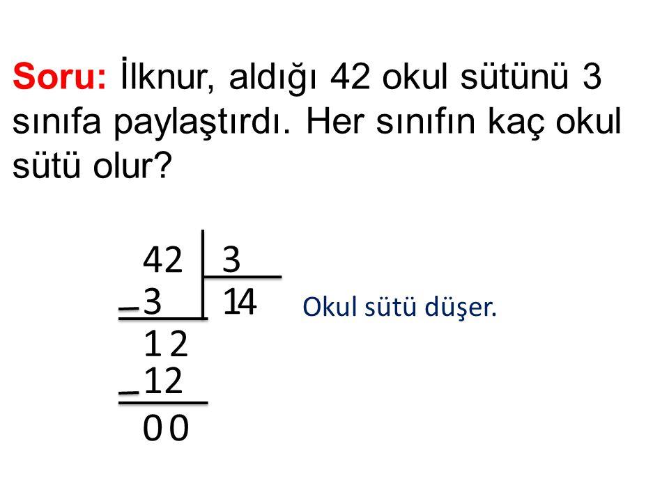 Soru: İlknur, aldığı 42 okul sütünü 3 sınıfa paylaştırdı